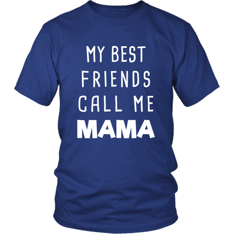 My Best Friends Call me Mama