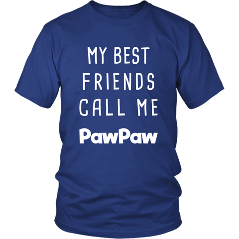 My Best Friends Call me PawPaw