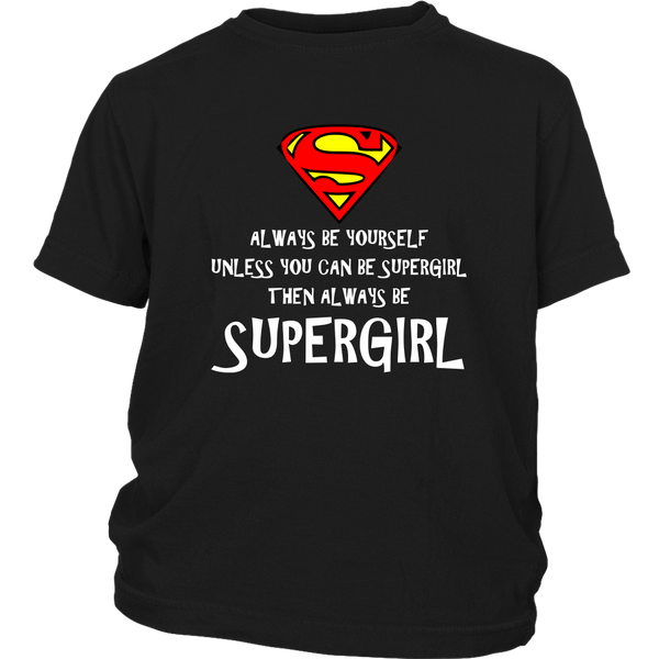 Always Be ... S Girls Youth Shirt