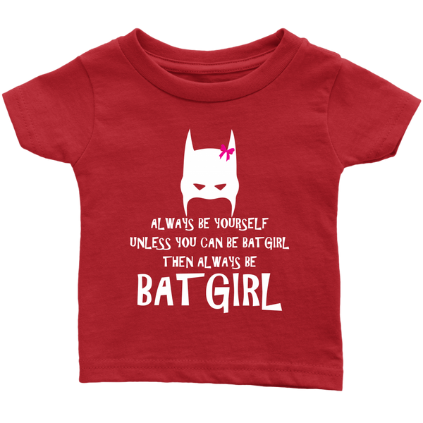 Always Be Bat Girl Toddler/Infant T-shirt