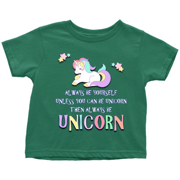 Always Be Unicorn Toddler T-Shirt