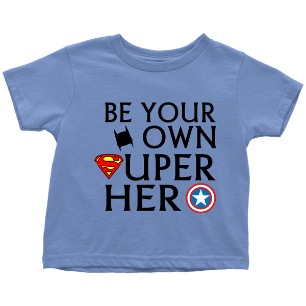Be Your Own Toddler T-Shirt