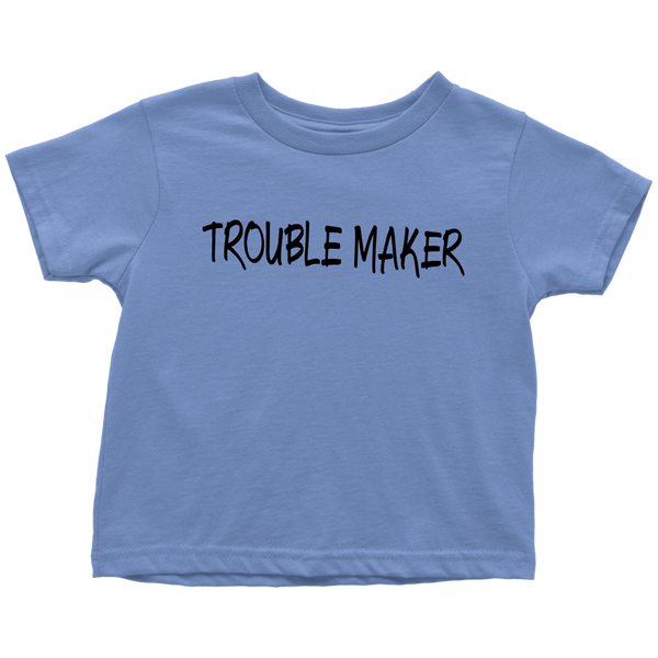 Trouble Maker Toddler T-Shirt