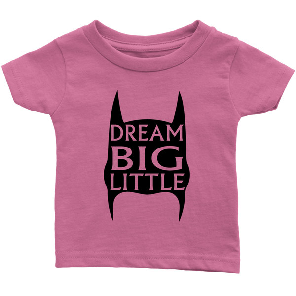 Dream Big Infant T-shirt