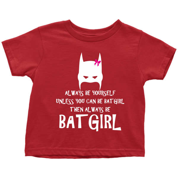Always Be BatGirl Toddler T-Shirt