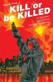 KILL OR BE KILLED TP VOL 03 (MR) - Packrat Comics