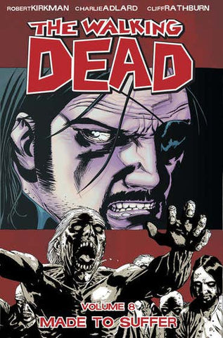 WALKING DEAD TP VOL 08 MADE TO SUFFER (NEW PTG) (MR) - Packrat Comics