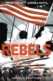 REBELS THESE FREE & INDEPENDENT STATES TP - Packrat Comics
