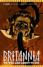 BRITANNIA TP VOL 02 WE WHO ARE ABOUT TO DIE - Packrat Comics
