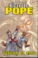 BATTLE POPE TP VOL 04 WRATH OF GOD (MR) (C: 0-1-2) - Packrat Comics