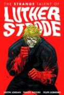 STRANGE TALENT OF LUTHER STRODE TP VOL 01 (MR) - Packrat Comics