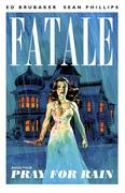 FATALE TP VOL 04 PRAY FOR RAIN (MR) - Packrat Comics
