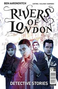 RIVERS OF LONDON DETECTIVE STORIES #1 (OF 4) CVR A CHATER - Packrat Comics