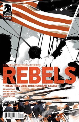 REBELS THESE FREE & INDEPENDENT STATES #3 (OF 8)