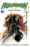 AQUAMAN TP VOL 03 MANTA VS MACHINE - Packrat Comics