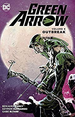 GREEN ARROW TP VOL 09 OUTBREAK - Packrat Comics