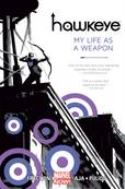 HAWKEYE TP VOL 01 MY LIFE AS WEAPON NOW - Packrat Comics