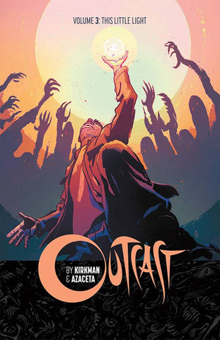 OUTCAST BY KIRKMAN & AZACETA TP VOL 03 LITTLE LIGHT - Packrat Comics