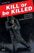 KILL OR BE KILLED #2 (MR)