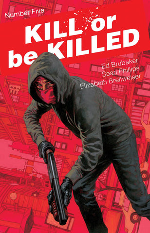 KILL OR BE KILLED #5 (MR) - Packrat Comics