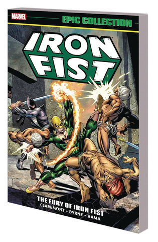 IRON FIST EPIC COLLECTION TP FURY OF IRON FIST NEW PTG - Packrat Comics