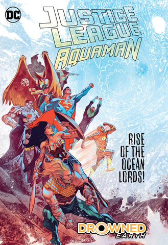 JUSTICE LEAGUE AQUAMAN DROWNED EARTH HC - Packrat Comics