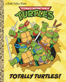 TMNT TOTALLY TURTLES LITTLE GOLDEN BOOK (C: 1-1-0)