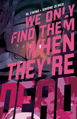 WE ONLY FIND THEM WHEN THEYRE DEAD #2 CVR A MAIN - Packrat Comics