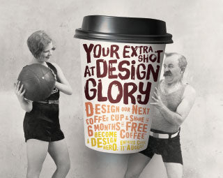 Your extra shot at design glory. Design our next coffee cup and share in 6 months of free coffee. Become a design hero. Entries close 11th August.