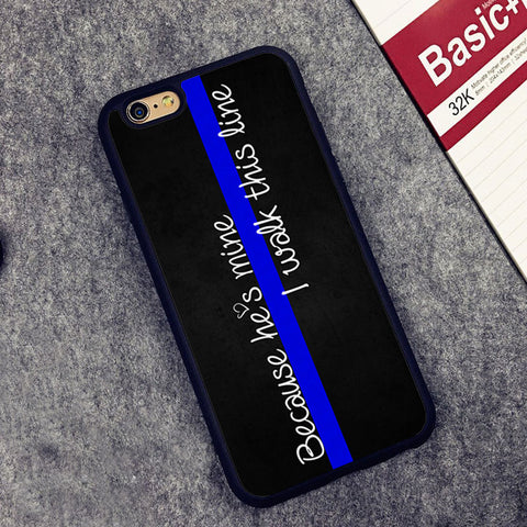 Because He's Mine I Walk This Line Police Thin Blue Soft Rubber Phone Case For iPhone 6 6S Plus 7 7 Plus 5 5S 5C SE 4 4S Cover