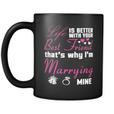 MARRYING MY BEST FRIEND MUG