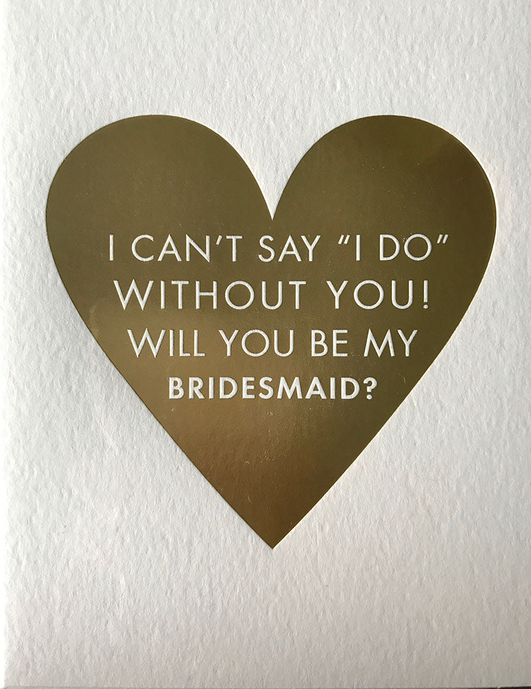 "Can't Say ""I Do"" Bridesmaid Card"