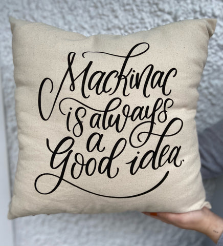 Pillow Mackinac Is Always A Good Idea Black 16x16
