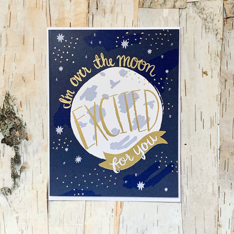 I'm Over The Moon Excited Card