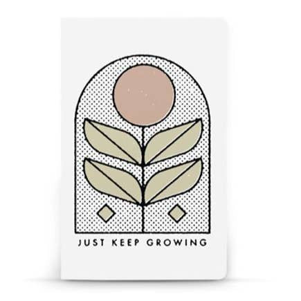 Just Keep Growing Journal