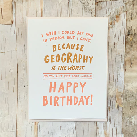 Because Geography Birthday Card