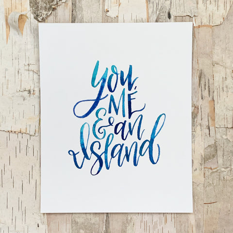 You Me and An Island Print