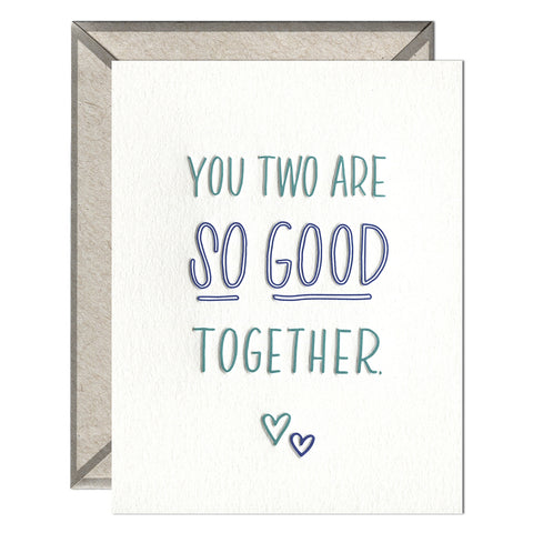 You Two Are So Good Together Card
