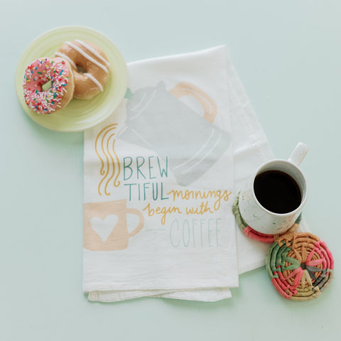 Brewtiful Mornings Start With Coffee Tea Towel