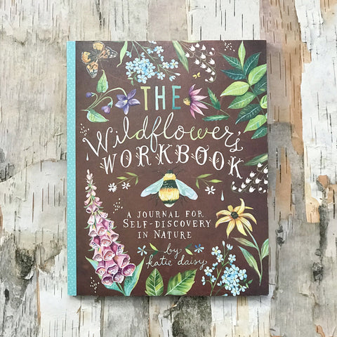 How To Be A Wildflower: The Wildflowers Work Book