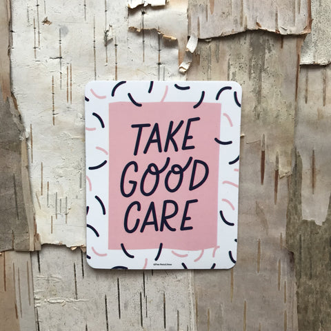 Take Good Care Vinyl Sticker