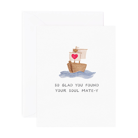 So Glad You Found Your Soul-matey Card