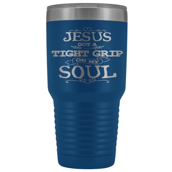 JESUS GOT A GRIP STAINLESS STEEL VACUUM TUMBLER - COMES IN 12 COLORS - HUGE 30 OZ SIZE