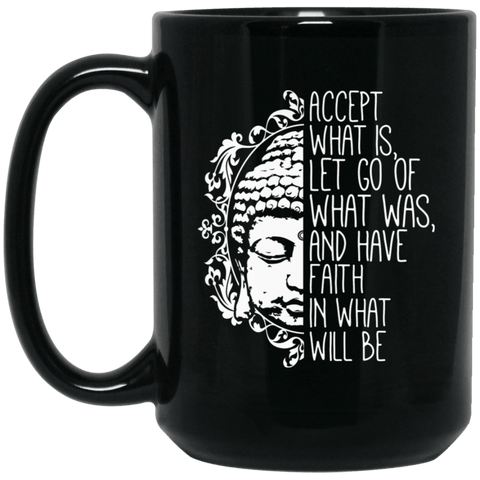 ACCEPT WHAT IS Black Mug - BIG 15 oz. size