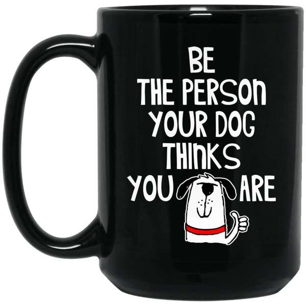 BE THE PERSON Black Mug - BIG 15 oz. size