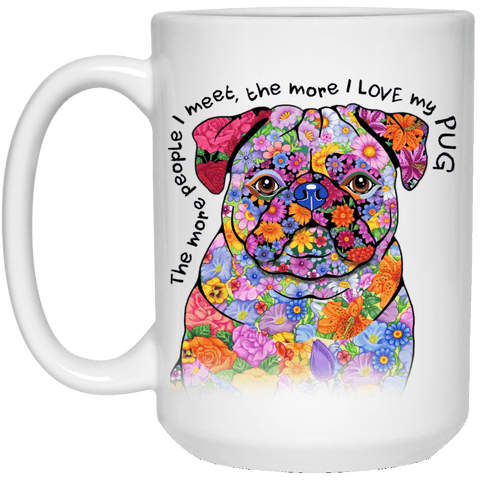 LOVE MY PUG White Mug - BIG 15 oz. Size