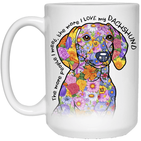 LOVE MY DACHSHUND White Mug - BIG 15 oz. Size