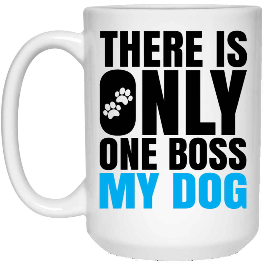 DOG IS BOSS White Mug - BIG 15 oz. size