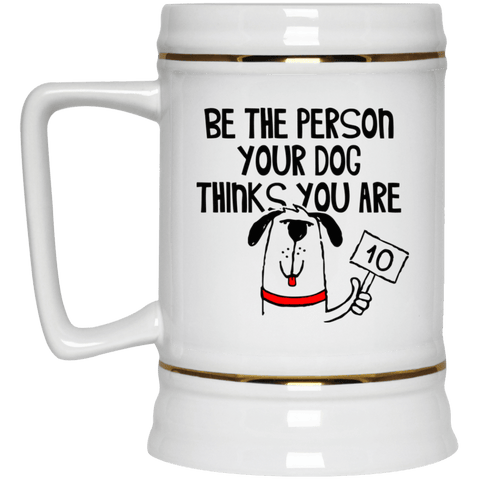 BE THE PERSON Beer Stein 22oz.