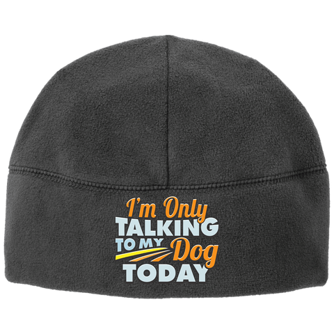 TALK TO MY DOG Port Authority Fleece Beanie - EMBROIDERED Design